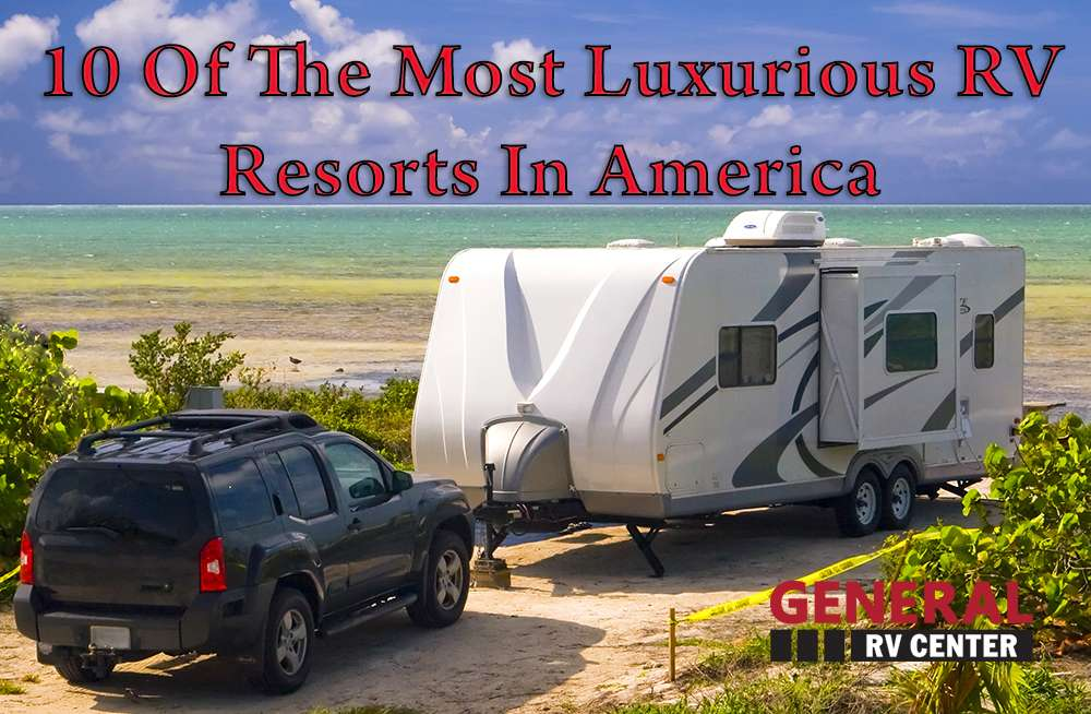 10 Of The Most Luxurious RV Resorts In America Welcome To