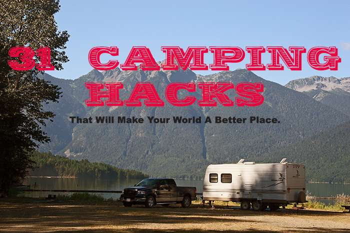 Camping Hacks That Will Make Your World A Better Place