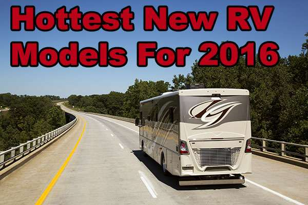 Hottest New RV Models Of 2016