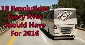 RV-Tips-Resolutions-2016-RVing-RV-Dealer-RV-Blog