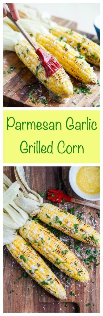 Grilled corn with Parmesan and garlic
